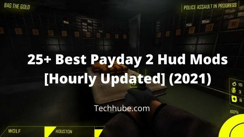 25+ Best Payday 2 Hud Mods [Hourly Updated] (2021) 100+% Free