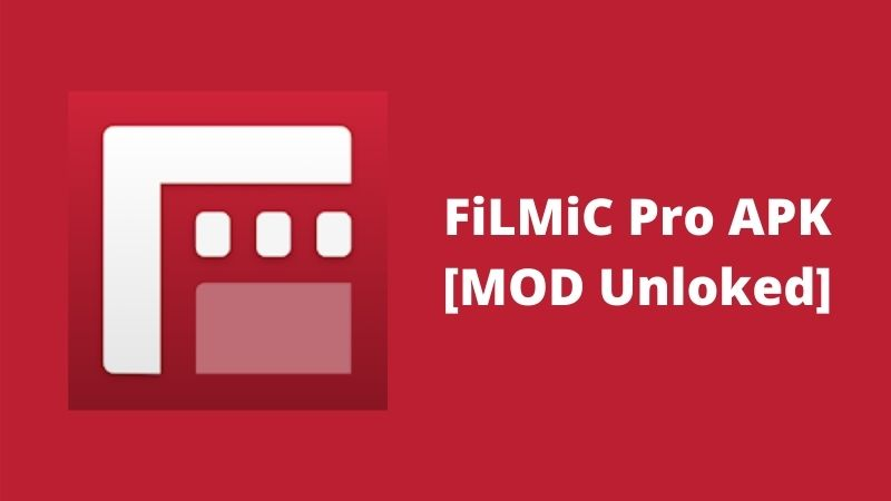 FiLMiC Pro Mod APK 6.15.3 [Mod Unlocked] Download for Android 2021